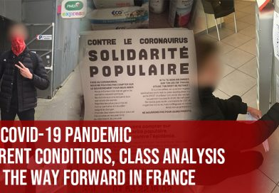 The COVID-19 Pandemic: Current conditions, class analysis and the way forward in France